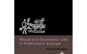 Ritual Domestic Life in Prehistoric Europe