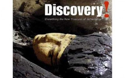 Discovery! Unearthing the New Treasures of Archaeology