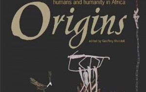 Origins: the Story of the Emergence of Humans and Humanity in Africa