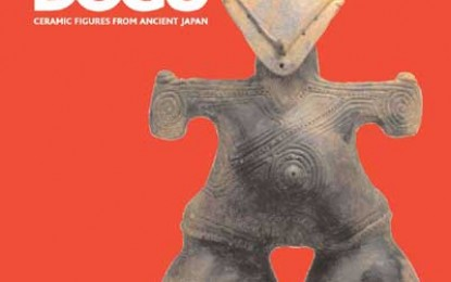 The Power of Dogû: Ceramic Figures from Ancient Japan