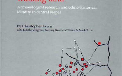 Grounding Knowledge/Walking Land: Archaeological Research and Ethno-Historical Identity in Nepal