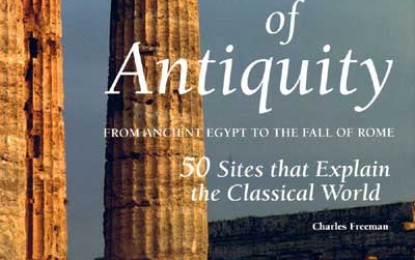 Sites of Antiquity from Egypt to the Fall of Rome, 50 Sites that Explain the Classical World