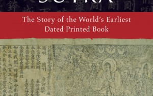 The Diamond Sutra: The Storyof the World's Earliest DatedPrinted Book