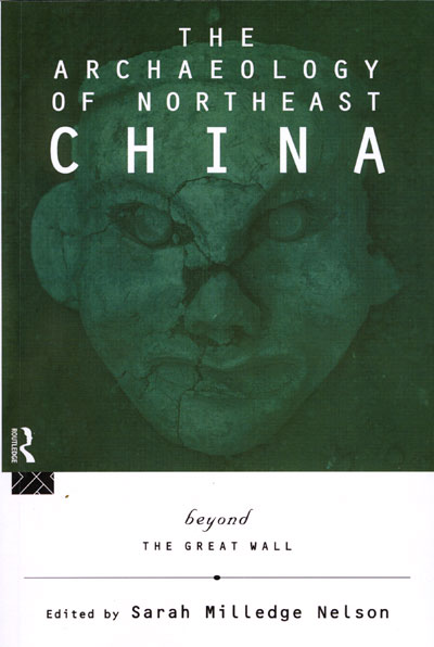 Book Review: The Archaeology of Northeast China: beyond the Great Wall