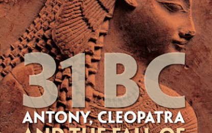 Book Review: 31 BC: Antony, Cleopatra, and the fall of Egypt
