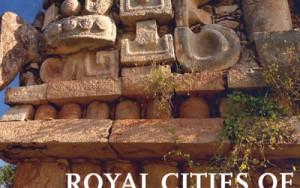 Book Review: Royal Cities of the Ancient Maya