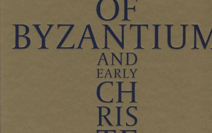 Book Review: The Glory of Byzantium and Early Christendom