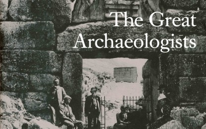 Book review: The Great Archaeologists