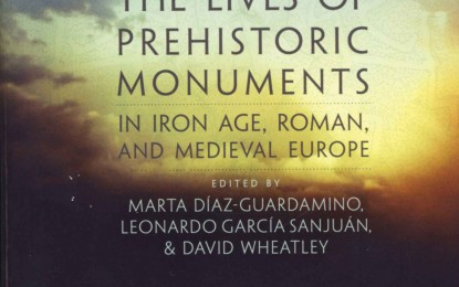 Book review: The Lives of Prehistoric Monuments in Iron Age, Roman, and Medieval Europe