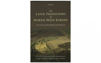 The Later Prehistory of North-West Europe by Richard Bradley, Colin Haselgrove, Marc Vander Linden, and Leo Webley
