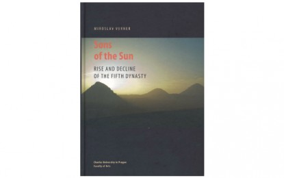 Sons of the Sun: rise and decline of the Fifth Dynasty by Miroslav Verner