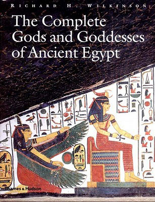 Complete Gods & Goddesses of Ancient Egypt