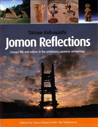 Jomon Reflections: Forager life & Culture in the Prehistoric Japanese Archipelago