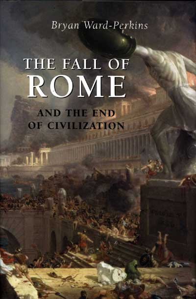 Fall of Rome and the End of Civilization, The