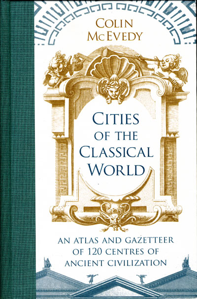 Book review: Cities of the Classical World: an atlas and gazetteer of 120 centres of ancient civilisation