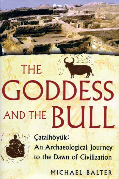 Goddess & the Bull:Catalhoyuk